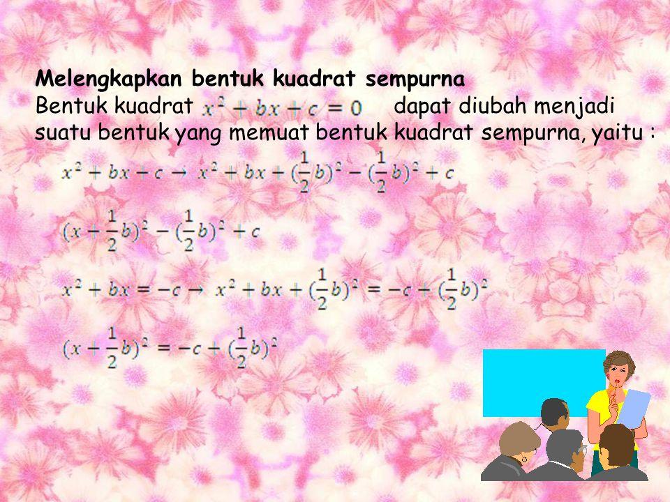 Mencari akar-akar persamaan kuadrat dapat dilakukan dengan beberapa cara, yaitu : Memfaktorkan (pemfaktoran) Persamaan kuadrat dapat berubah ke dalam