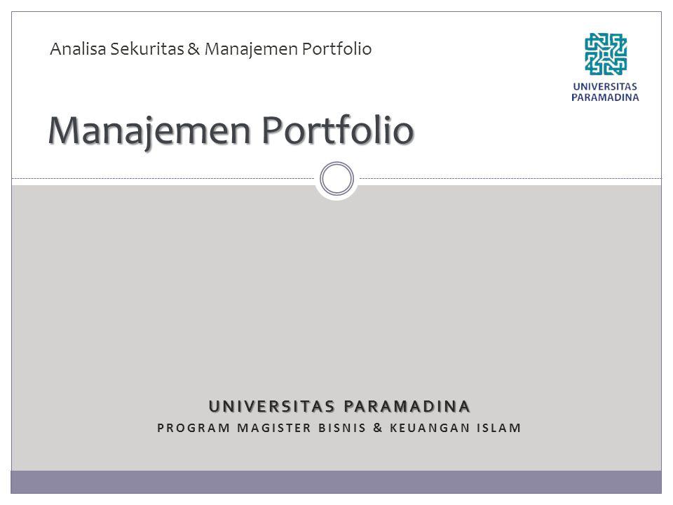Manajemen Portfolio Melibatkan keputusan-keputusan yang harus dibuat investor terkait apakah akan menggunakan pendekatan investasi aktif atau pasif Relasi antar alternatif investasi mesti dipertimbangkan jika seorang investor akan memilih suatu portfolio optimal