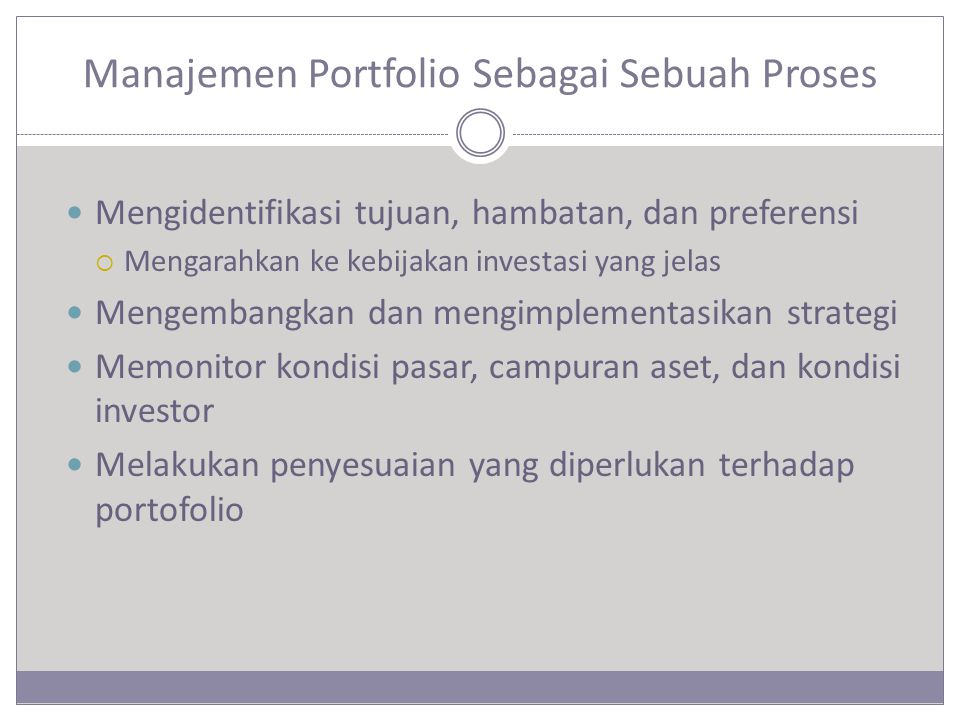 Pengukuran Kinerja Memungkinkan pengukuran kinerja manajemen portfolio Bagian terpenting dari strategi monitoring dan evaluasi risiko Penting untuk:  Pihak-pihak yang menggunakan manajer investasi  Pihak-pihak yang menginvestasikan dana pribadi Temukan alasan untuk kesuksesan dan kegagalan