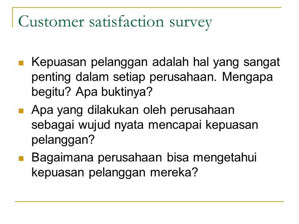 Kepuasan pelanggan adalah hal yang sangat penting dalam setiap perusahaan. Mengapa begitu? Apa buktinya? Apa yang dilakukan oleh perusahaan sebagai wu