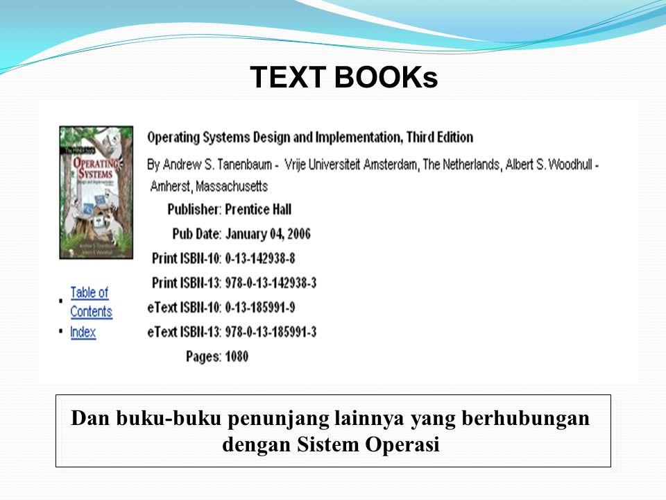 TEXT BOOKs Dan buku-buku penunjang lainnya yang berhubungan dengan Sistem Operasi
