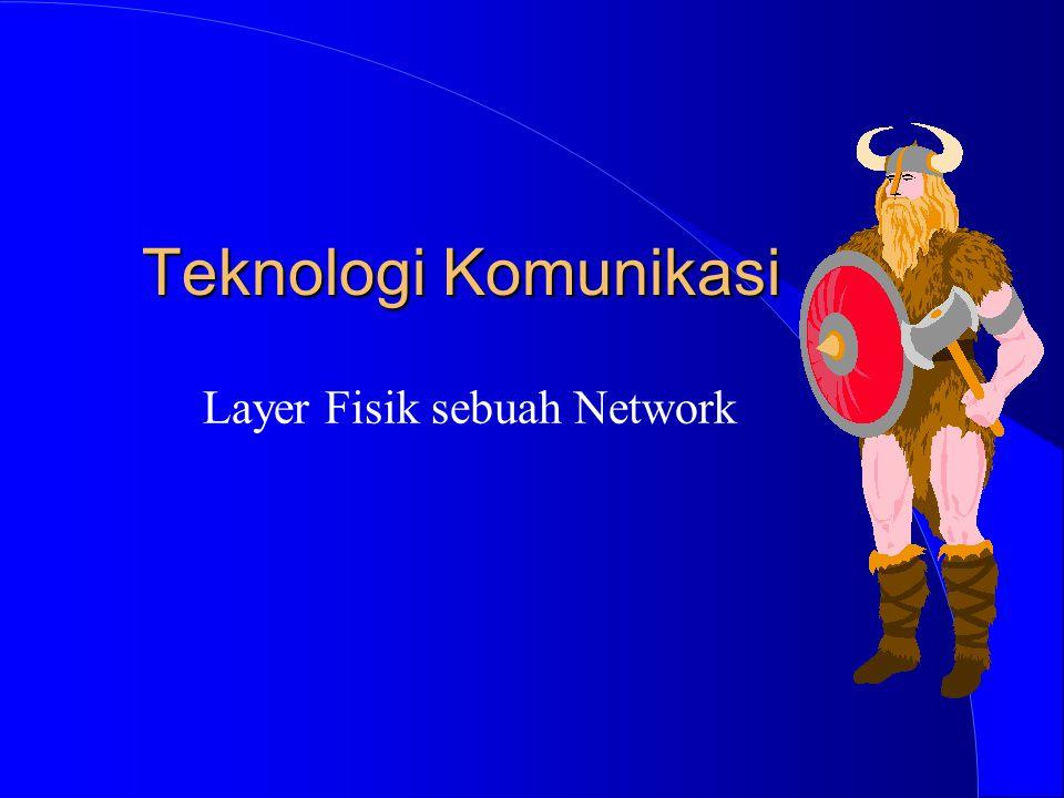 Teknologi Komunikasi Layer Fisik sebuah Network