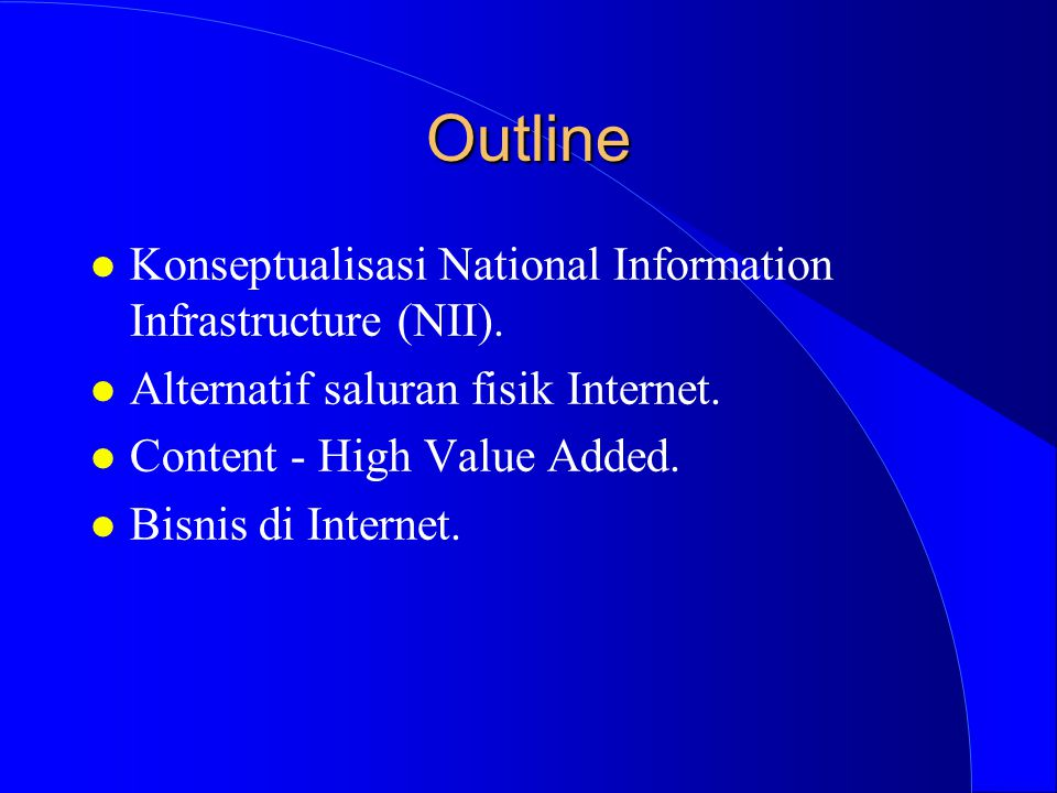 Outline l Konseptualisasi National Information Infrastructure (NII).