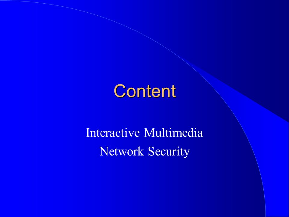 Content Interactive Multimedia Network Security