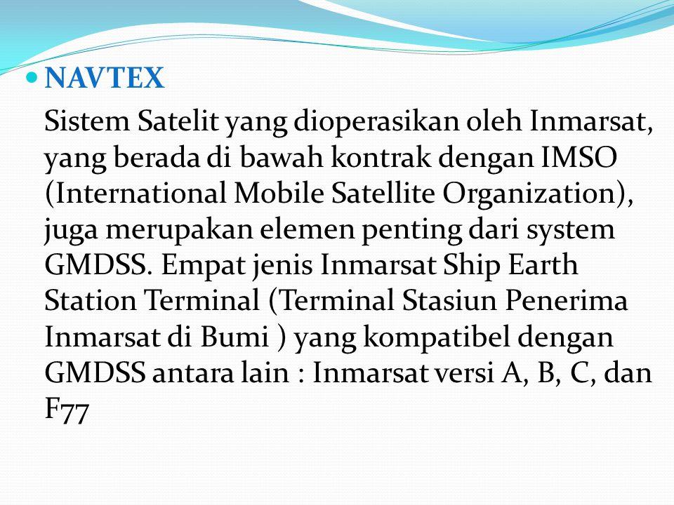 NAVTEX Sistem Satelit yang dioperasikan oleh Inmarsat, yang berada di bawah kontrak dengan IMSO (International Mobile Satellite Organization), juga me
