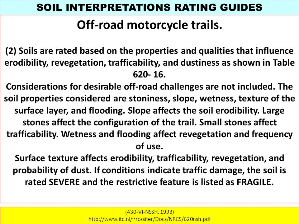 SOIL INTERPRETATIONS RATING GUIDES (430-VI-NSSH, 1993) http://www.itc.nl/~rossiter/Docs/NRCS/620nsh.pdf Off-road motorcycle trails.