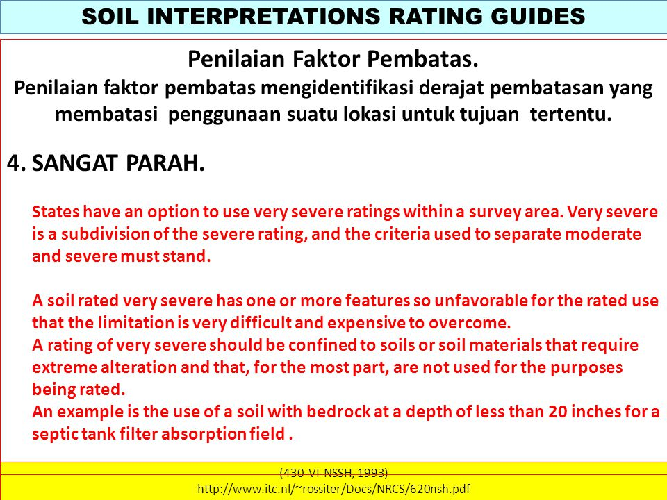 SOIL INTERPRETATIONS RATING GUIDES (430-VI-NSSH, 1993) http://www.itc.nl/~rossiter/Docs/NRCS/620nsh.pdf Penilaian Faktor Pembatas. Penilaian faktor pe