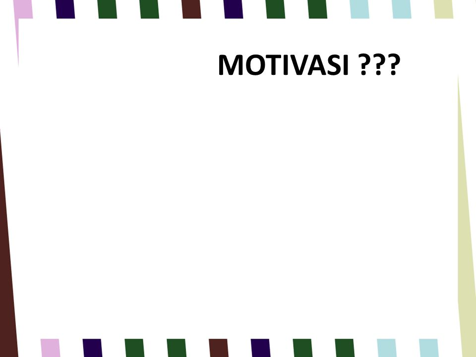 MOTIVASI ???