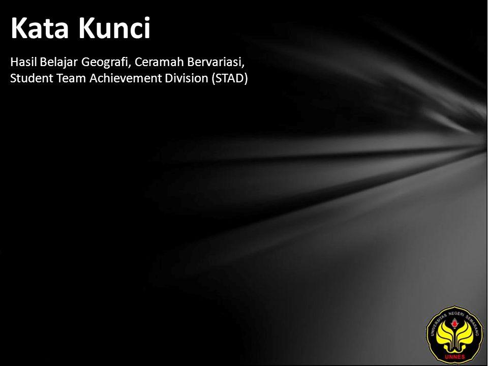 Kata Kunci Hasil Belajar Geografi, Ceramah Bervariasi, Student Team Achievement Division (STAD)