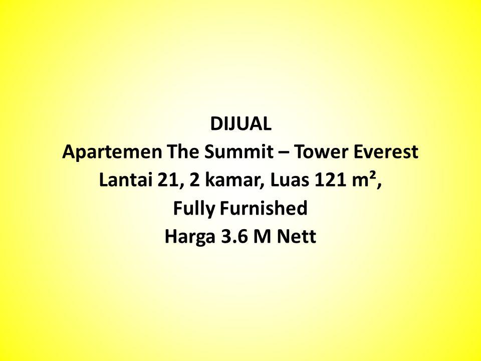 DIJUAL Apartemen The Summit – Tower Everest Lantai 21, 2 kamar, Luas 121 m², Fully Furnished Harga 3.6 M Nett