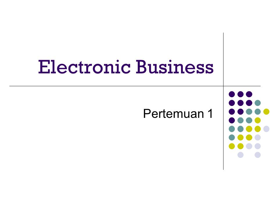 Electronic Business Pertemuan 1