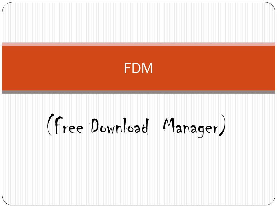 (Free Download Manager) FDM