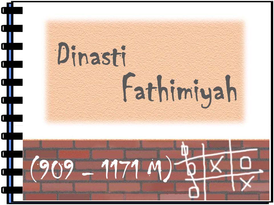 Fathimiyah Dinasti (909 – 1171 M)