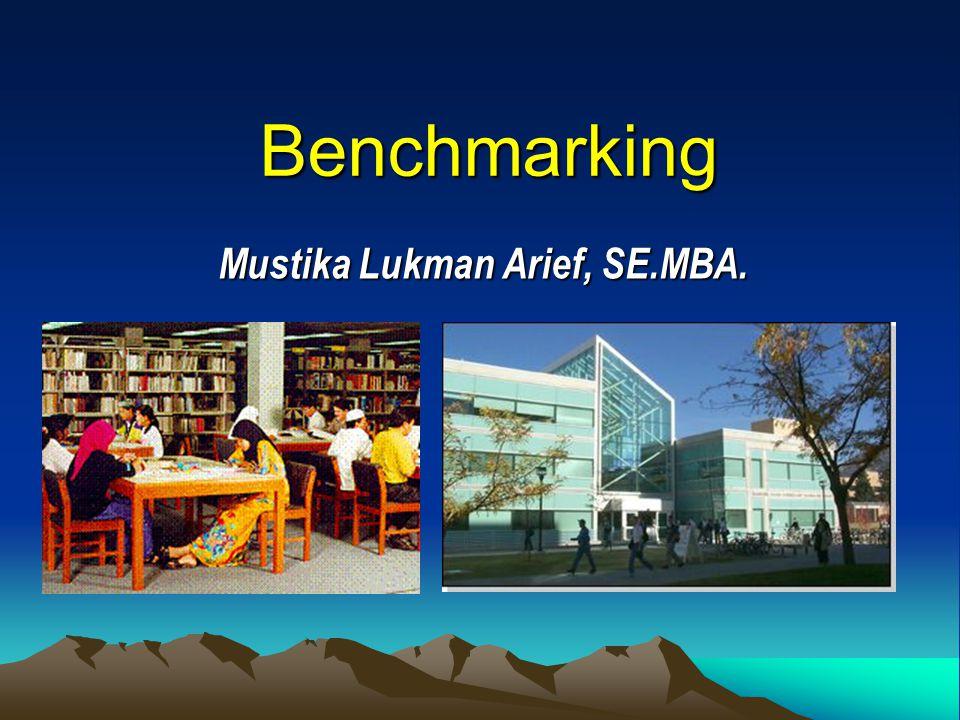 Benchmarking Mustika Lukman Arief, SE.MBA.