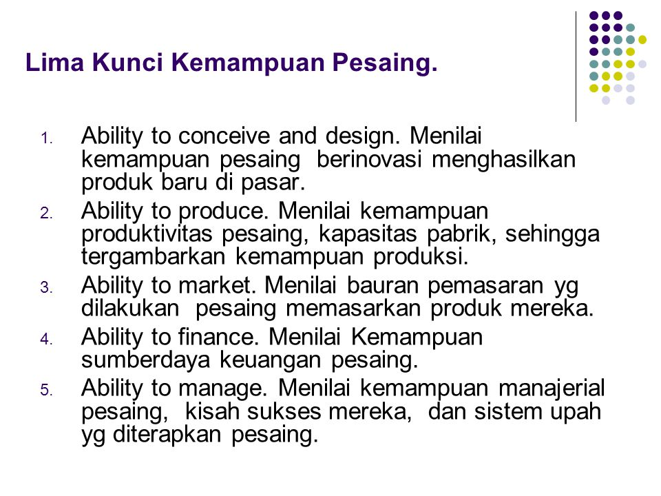 Lima Kunci Kemampuan Pesaing. 1. Ability to conceive and design.