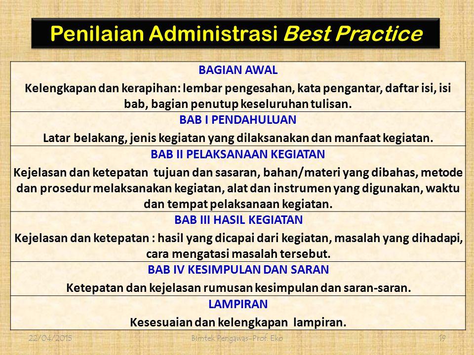 Evaluasi 22/04/2015Bimtek Pengawas-Prof. Eko18 Evaluasi PESERTA pengamatan langsung oleh panitia dan/atau fasilitator dalam setiap tahapan kegiatan, b