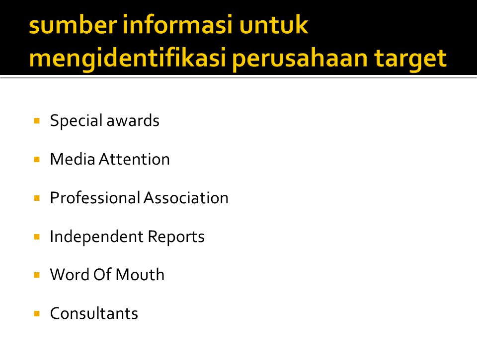  Special awards  Media Attention  Professional Association  Independent Reports  Word Of Mouth  Consultants