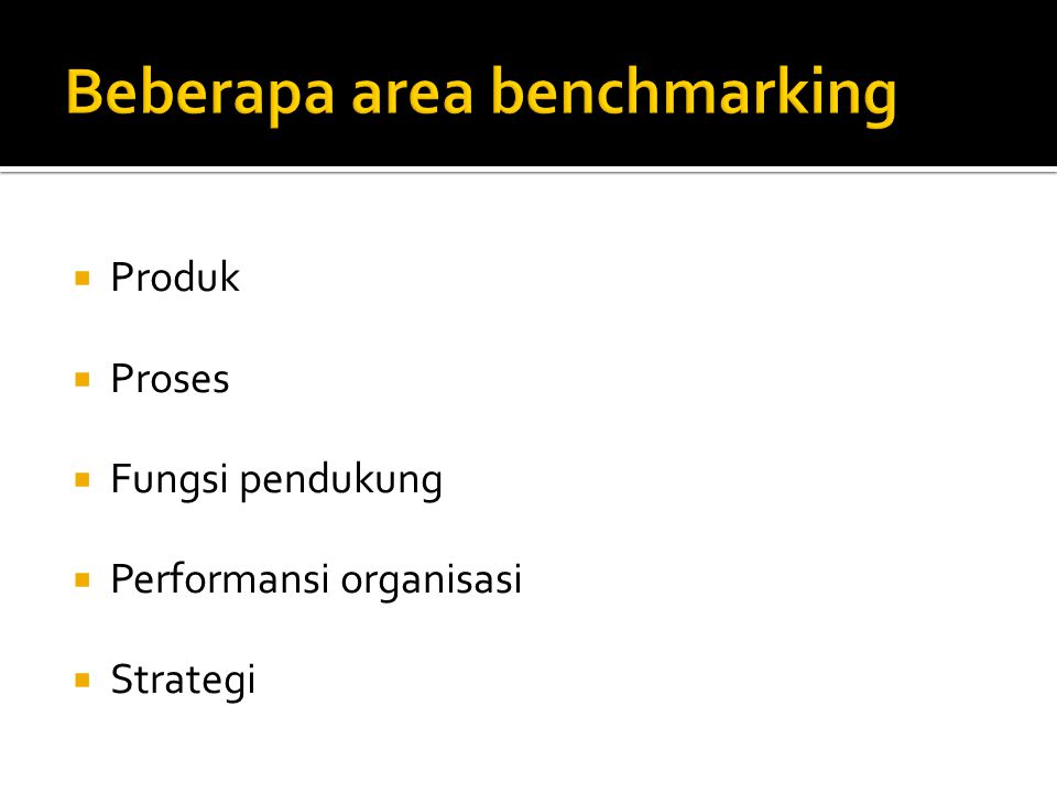  Produk  Proses  Fungsi pendukung  Performansi organisasi  Strategi