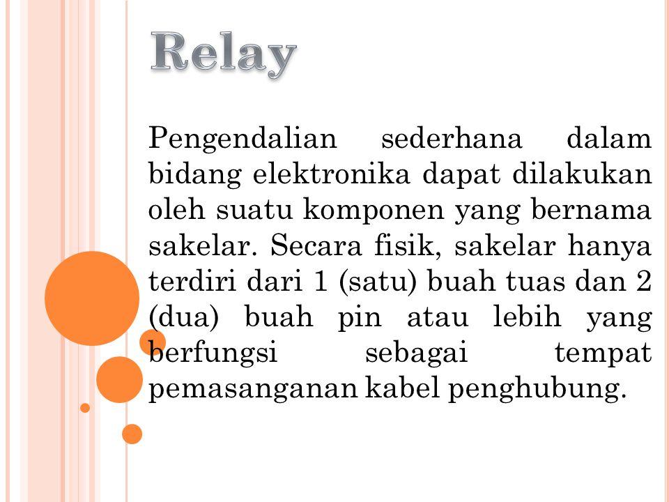 Secara fisik, relay terdiri dari 1 (satu) buah lilitan kawat atau disebut juga koil dan beberapa bahan ferromagnetic yang berupa lempeng logam tipis sebagai penghubung
