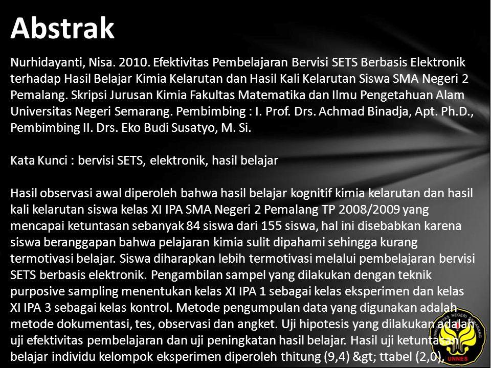 Abstrak Nurhidayanti, Nisa. 2010. Efektivitas Pembelajaran Bervisi SETS Berbasis Elektronik terhadap Hasil Belajar Kimia Kelarutan dan Hasil Kali Kela