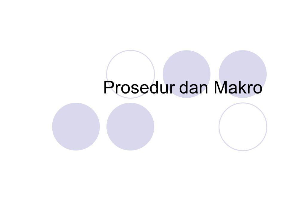 Prosedur dan Makro
