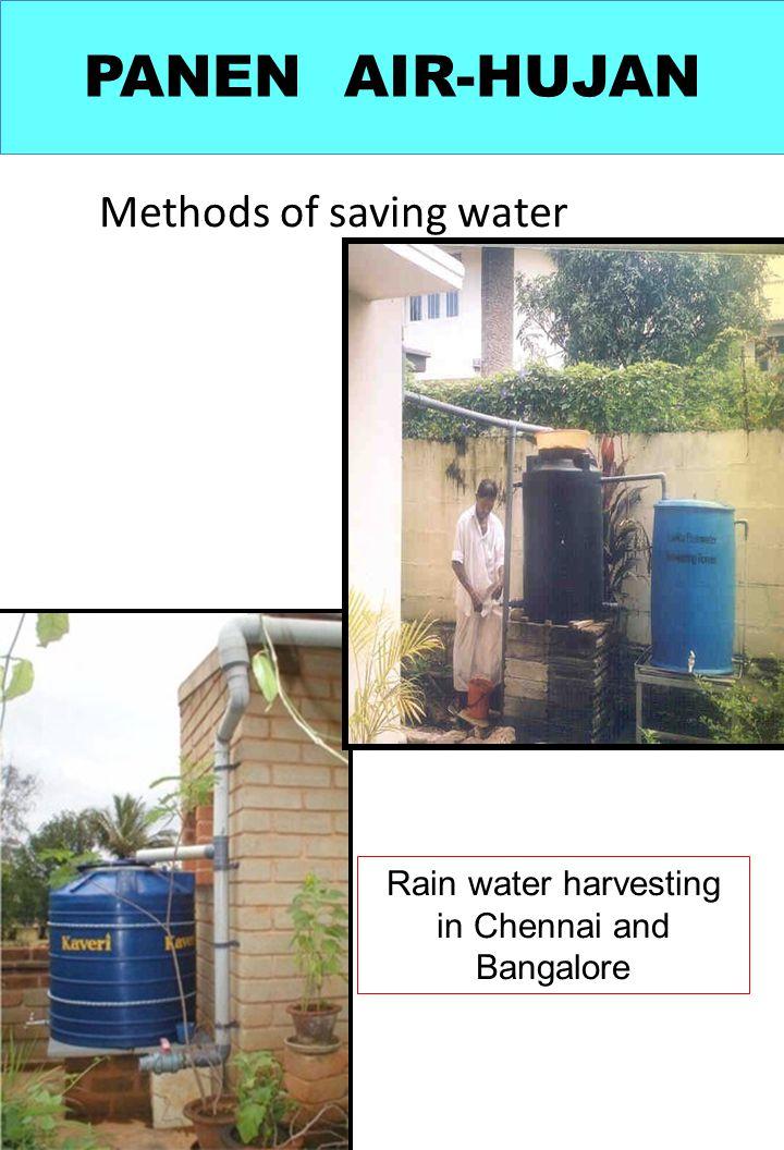 Methods of saving water Rain water harvesting in Chennai and Bangalore PANEN AIR-HUJAN