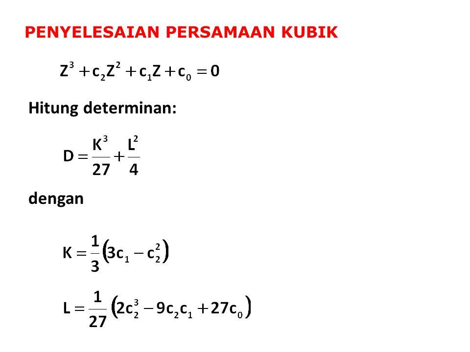 dengan Hitung determinan: PENYELESAIAN PERSAMAAN KUBIK