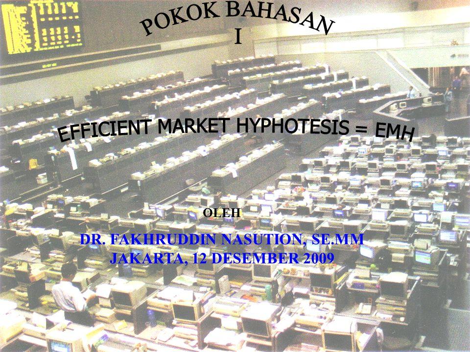 PENGUJIAN PASAR EFISIEN Tujuan  Untuk mengetahui : 1)Apakah pasar sudah efisien secara informasi maupun keputusan .