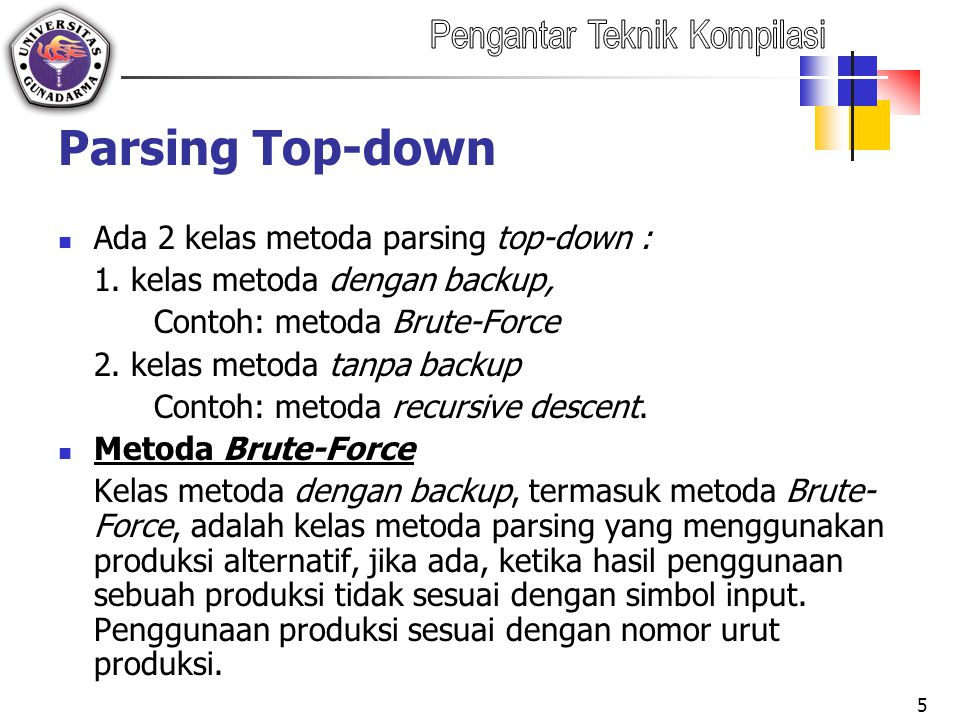 Parsing Top-down Ada 2 kelas metoda parsing top-down : 1.