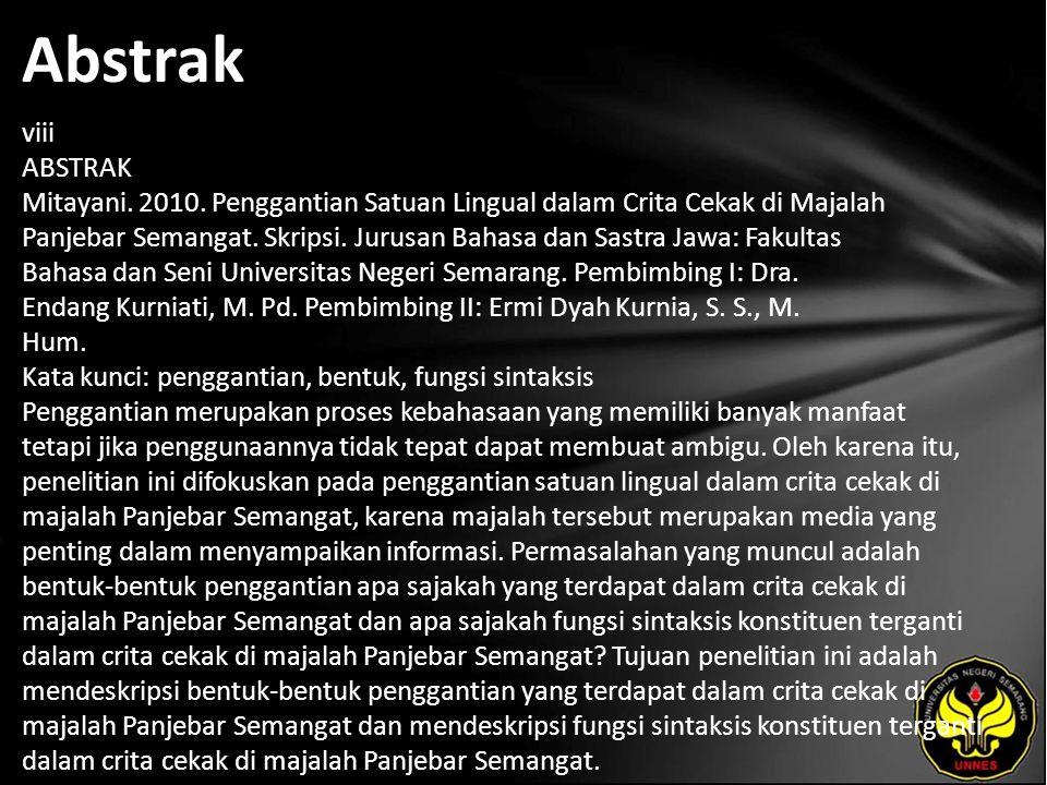 Abstrak viii ABSTRAK Mitayani. 2010. Penggantian Satuan Lingual dalam Crita Cekak di Majalah Panjebar Semangat. Skripsi. Jurusan Bahasa dan Sastra Jaw