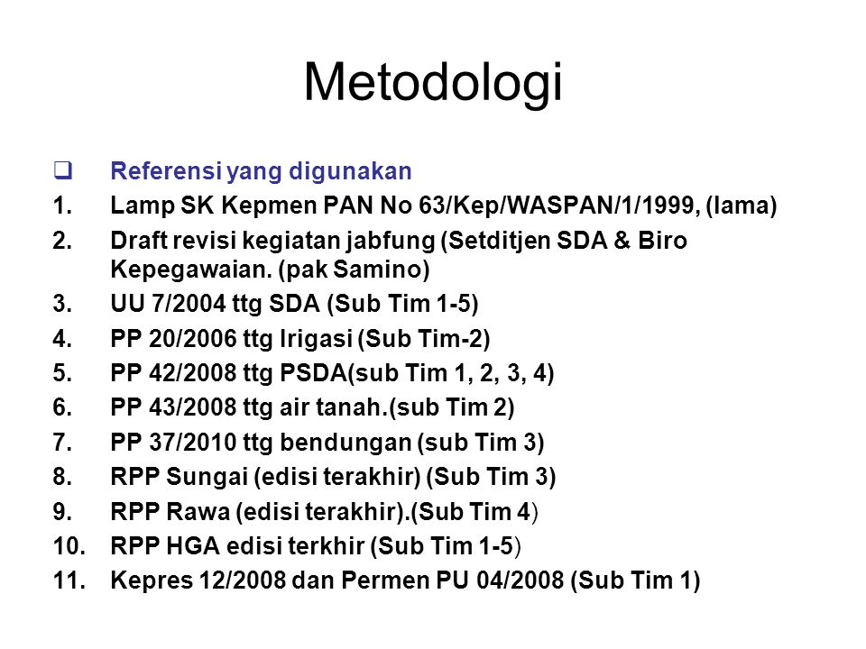 Metode  Mengurai jenis kegiatan PSDA, Irigasi, Sungai, Rawa dan Pantai.