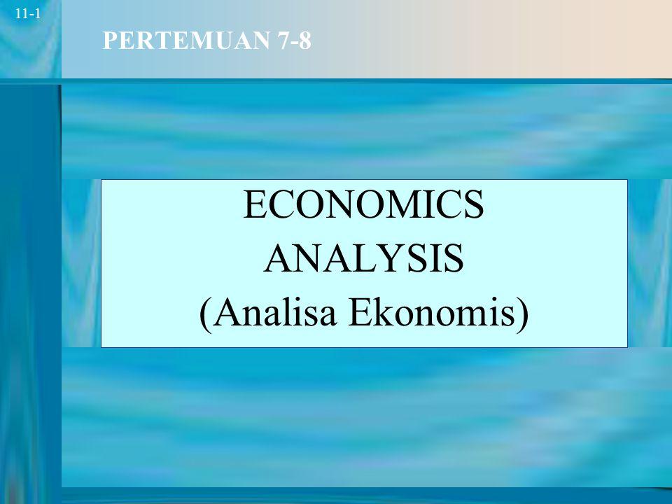 1 11-1 PERTEMUAN 7-8 ECONOMICS ANALYSIS (Analisa Ekonomis)