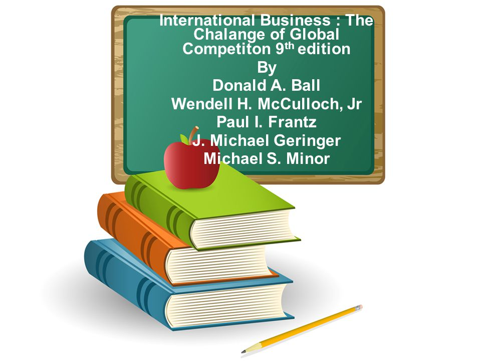 International Business : The Chalange of Global Competiton 9 th edition By Donald A.