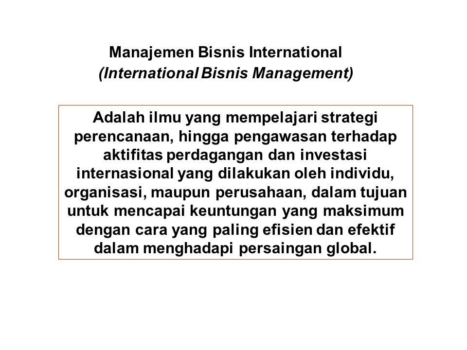 Manajemen Bisnis International (International Bisnis Management) Adalah ilmu yang mempelajari strategi perencanaan, hingga pengawasan terhadap aktifit