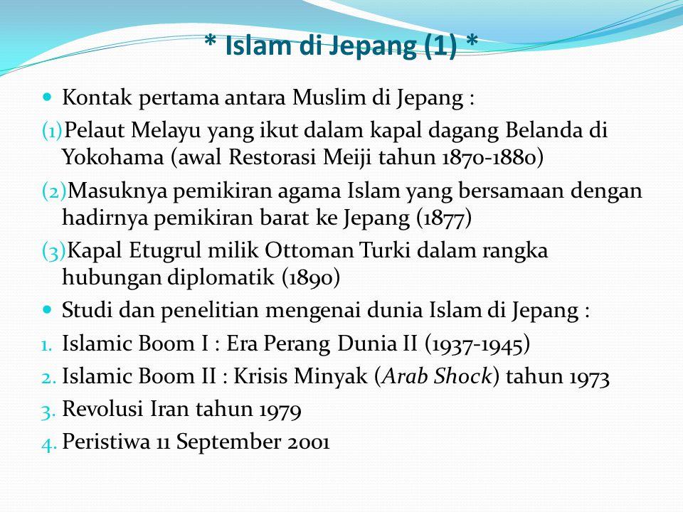 * Islam di Jepang (1) * Kontak pertama antara Muslim di Jepang : (1) Pelaut Melayu yang ikut dalam kapal dagang Belanda di Yokohama (awal Restorasi Me