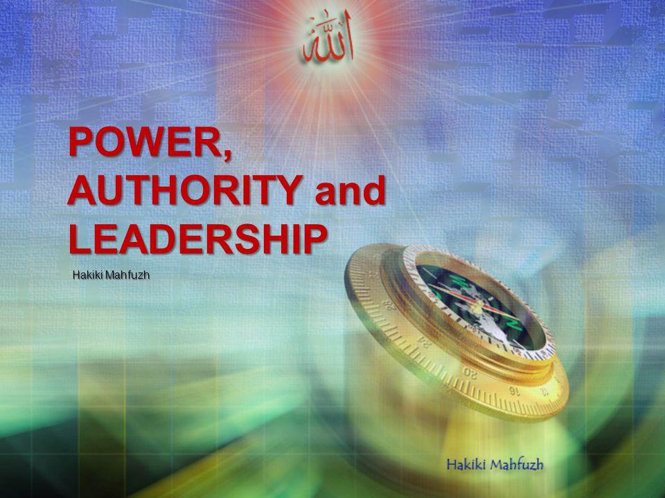 POWER, AUTHORITY and LEADERSHIP Hakiki Mahfuzh