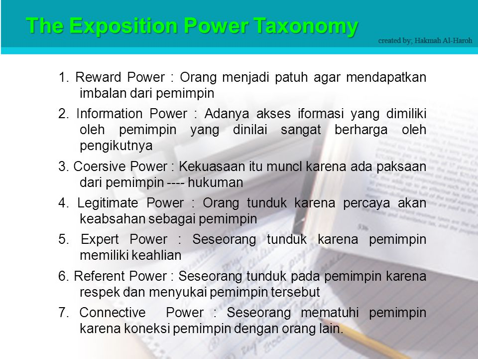 Taxonomy Of Power Resources Reward Power Coercive power Legitimate power Expert power Referent power Information power Connection power TAXONOMY OF POWER