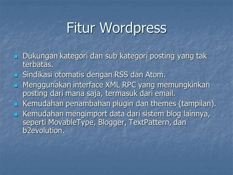 Fitur Wordpress Dukungan kategori dan sub kategori posting yang tak terbatas. Dukungan kategori dan sub kategori posting yang tak terbatas. Sindikasi