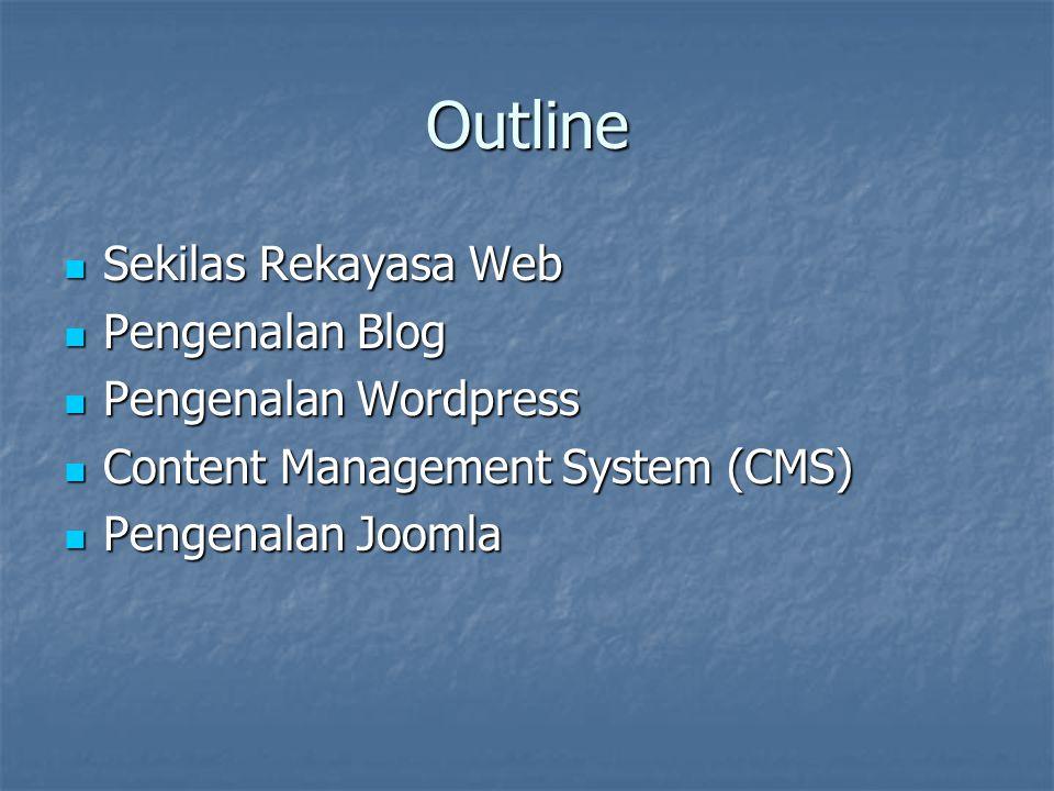 Sekilas Rekayasa Web Rekayasa Web (KP212) bobot 3 SKS Rekayasa Web (KP212) bobot 3 SKS Sasaran utama : mahasiswa dapat mengenal, menggunakan dan me- rekayasa web dengan menggunakan aplikasi CMS yang sudah ada Sasaran utama : mahasiswa dapat mengenal, menggunakan dan me- rekayasa web dengan menggunakan aplikasi CMS yang sudah ada