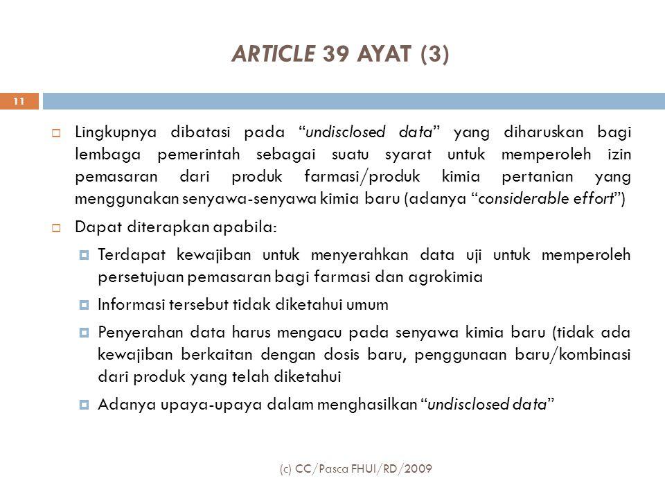 """ARTICLE 39 AYAT (3)  Lingkupnya dibatasi pada """"undisclosed data"""" yang diharuskan bagi lembaga pemerintah sebagai suatu syarat untuk memperoleh izin p"""