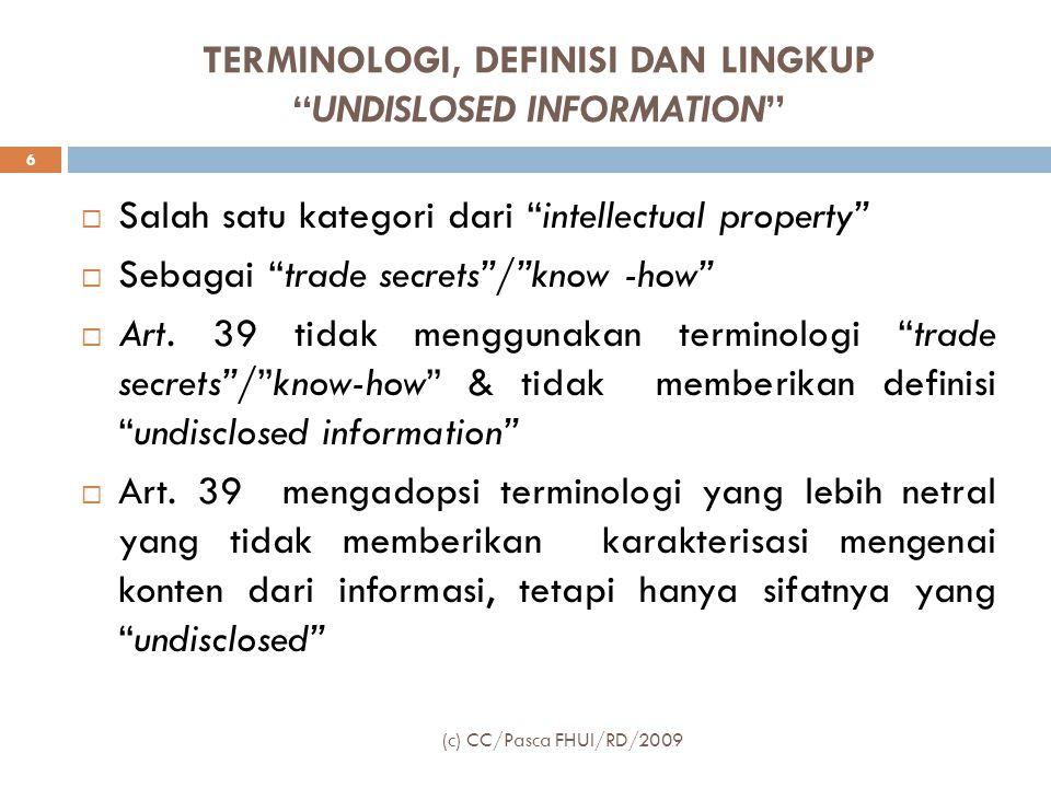  Normanya: melarang kepemilikan/penguasaan secara tidak sah atas suatu rahasia dagang atau informasi yang bersifat rahasia yang memiliki nilai komersial (c) CC/Pasca FHUI/RD/2009 17
