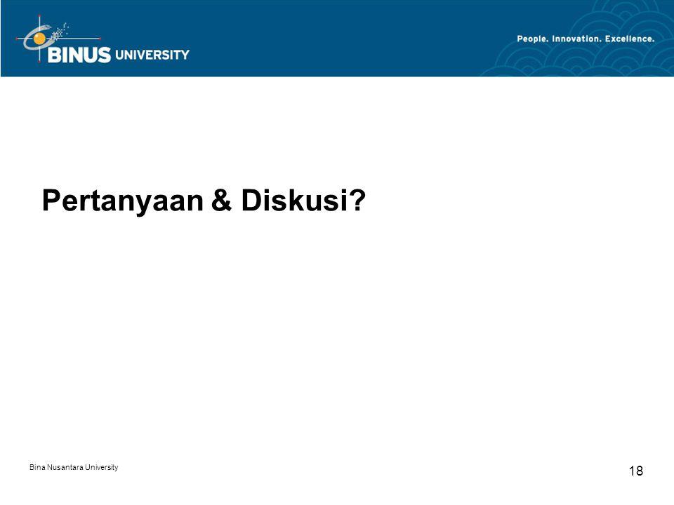 Bina Nusantara University 18 Pertanyaan & Diskusi?
