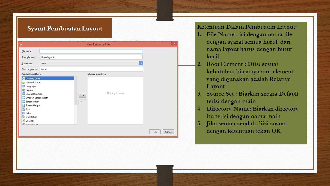 Syarat Pembuatan Layout Ketentuan Dalam Pembuatan Layout: 1.File Name : isi dengan nama file dengan syarat semua huruf dari nama layout harus dengan h