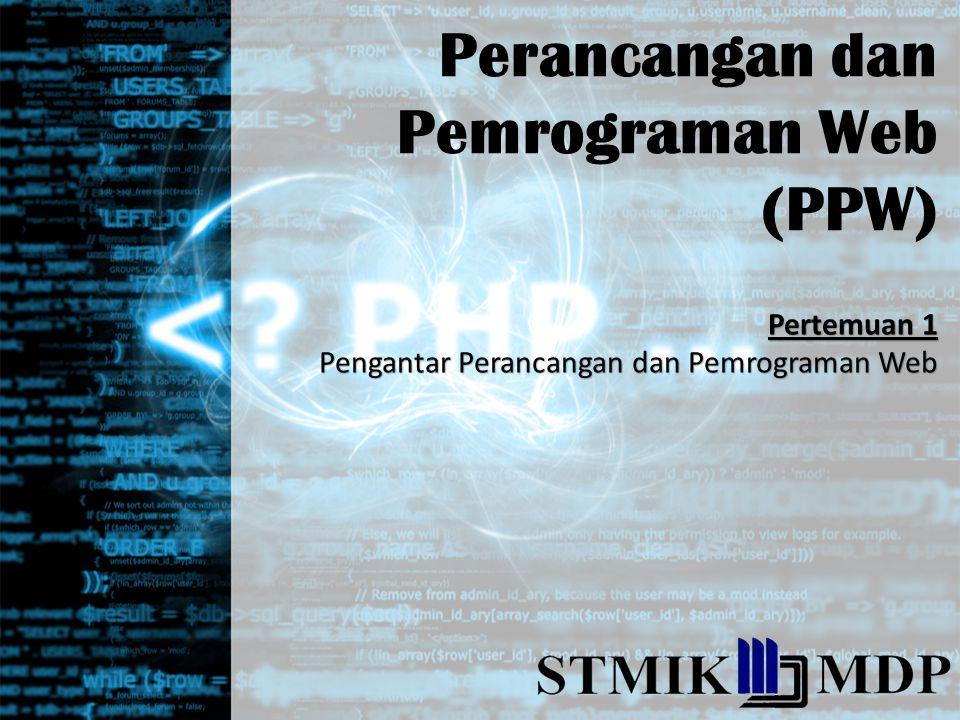 Perancangan dan Pemrograman Web (PPW) Pertemuan 1 Pengantar Perancangan dan Pemrograman Web