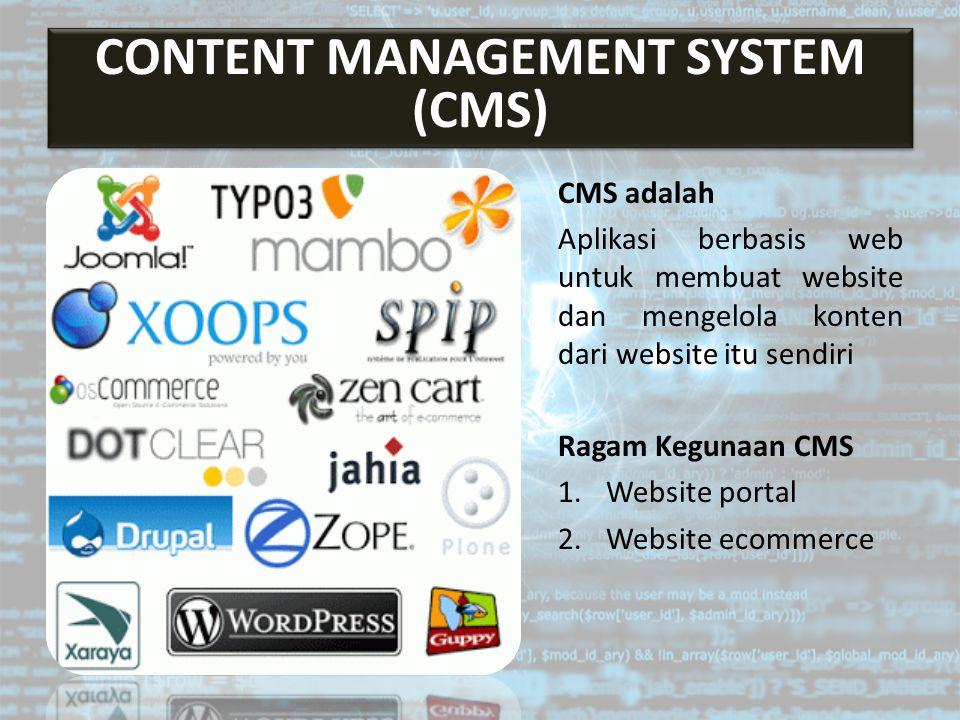 CMS adalah Aplikasi berbasis web untuk membuat website dan mengelola konten dari website itu sendiri Ragam Kegunaan CMS 1.Website portal 2.Website eco