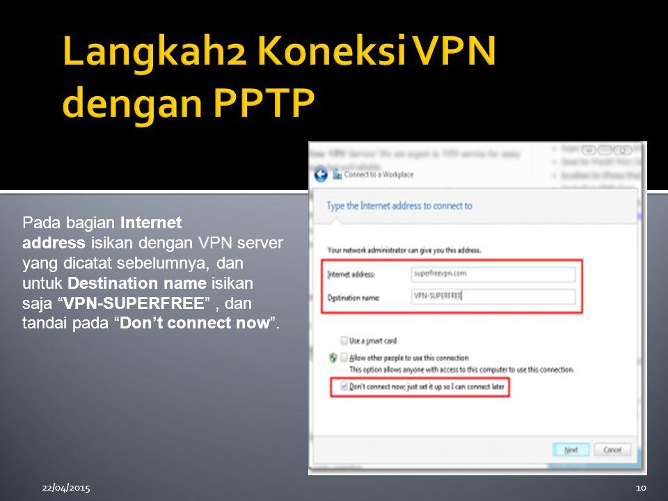 """22/04/201510 Pada bagian Internet address isikan dengan VPN server yang dicatat sebelumnya, dan untuk Destination name isikan saja """"VPN-SUPERFREE"""", da"""