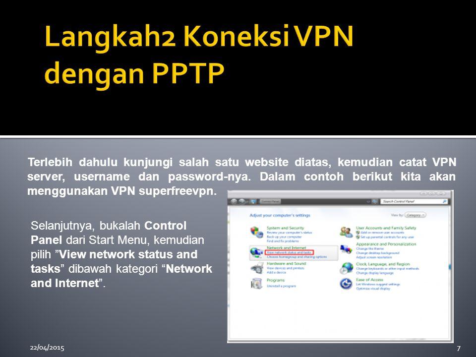 22/04/20157 Terlebih dahulu kunjungi salah satu website diatas, kemudian catat VPN server, username dan password-nya. Dalam contoh berikut kita akan m