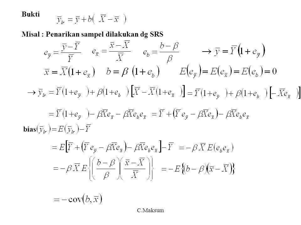 C.Maksum 3) Penduga regresi dg nilai ditentukan, misal = (asumsi SRS) Teorema 1.1  unbiased, dg varian Bukti dg menggunakan rumus SRS