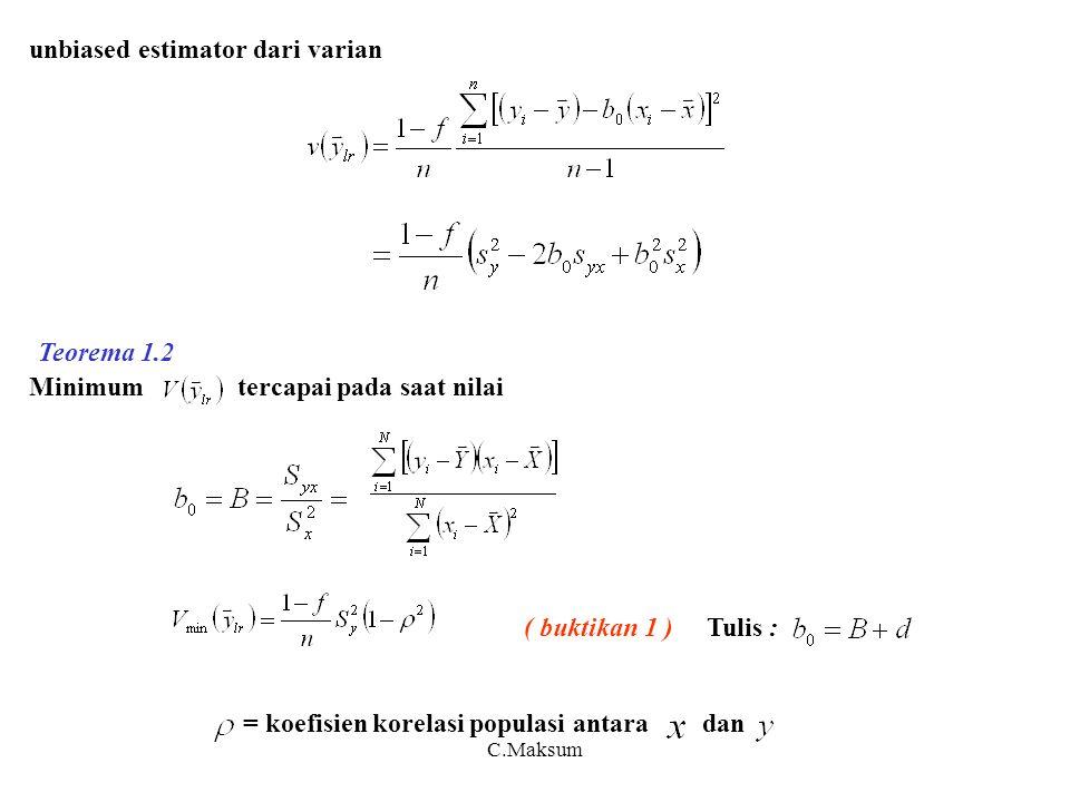 C.Maksum unbiased estimator dari varian Minimum tercapai pada saat nilai ( buktikan 1 ) Tulis : = koefisien korelasi populasi antara dan Teorema 1.2