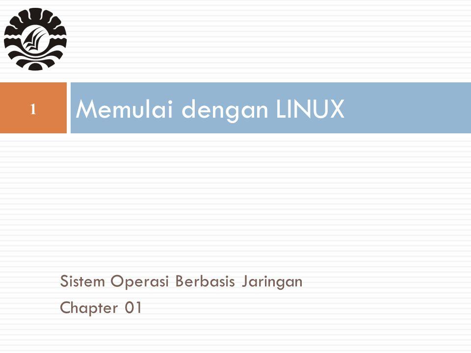 Sistem Operasi Berbasis Jaringan Chapter 01 Memulai dengan LINUX 1